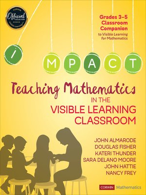 cover image of Teaching Mathematics in the Visible Learning Classroom, Grades 3-5