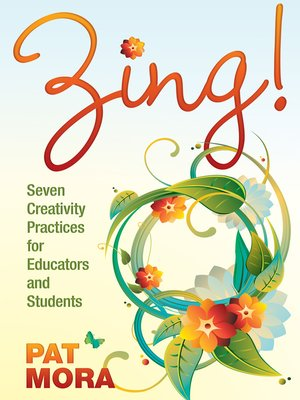 cover image of Zing! Seven Creativity Practices for Educators and Students