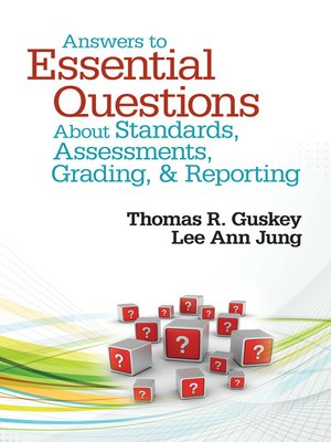 cover image of Answers to Essential Questions About Standards, Assessments, Grading, and Reporting