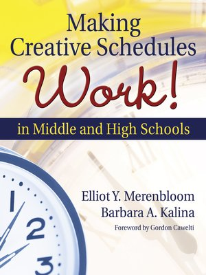 cover image of Making Creative Schedules Work in Middle and High Schools
