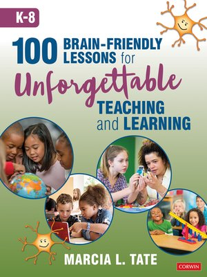 cover image of 100 Brain-Friendly Lessons for Unforgettable Teaching and Learning (K-8)