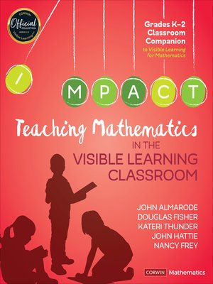 cover image of Teaching Mathematics in the Visible Learning Classroom, Grades K-2