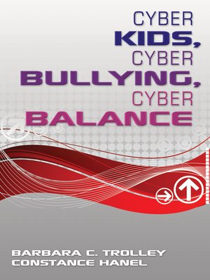 cover image of Cyber Kids, Cyber Bullying, Cyber Balance