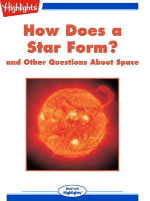 cover image of How Does a Star Form? and Other Questions About Space