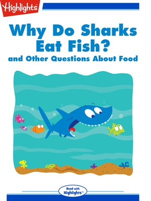 cover image of Why Do Sharks Eat Fish? and Other Questions About Food