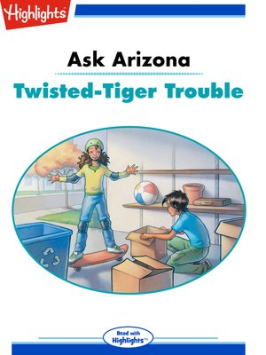 cover image of Ask Arizona: Twisted Tiger Trouble