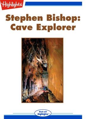 cover image of Stephen Bishop: Cave Explorer
