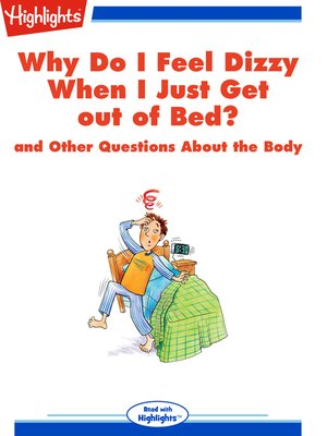 cover image of Why Do I Feel Dizzy When I Just Get out of Bed? and Other Questions About the Body