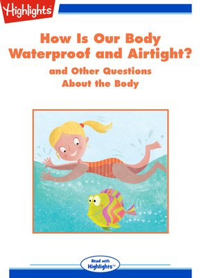 cover image of How Is Our Body Waterproof and Airtight? and Other Questions About the Body