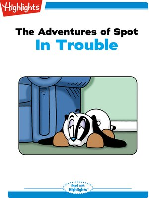 cover image of The Adventures of Spot: In Trouble