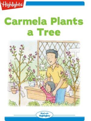 cover image of Carmela Plants a Tree