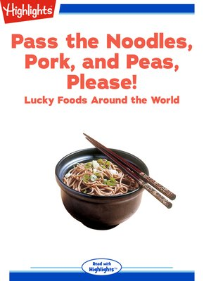 cover image of Pass the Noodles, Pork, and Peas, Please!