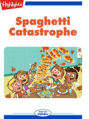 cover image of Spaghetti Catastrophe