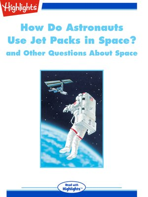 cover image of How Do Astronauts Use Jet Packs in Space?