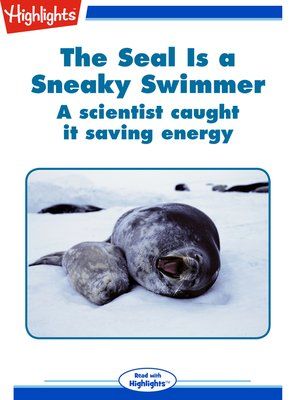 cover image of The Seal is a Sneaky Swimmer