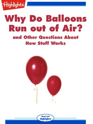 cover image of Why Do Balloons Run out of Air? and Other Questions About How Stuff Works