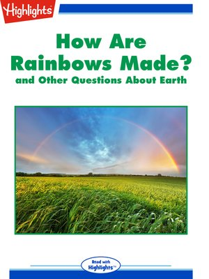 cover image of How Are Rainbows Made? and Other Questions About Earth