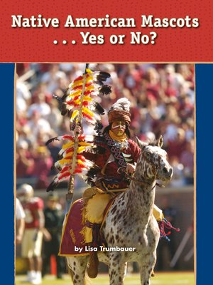 cover image of Native American Mascots. . . Yes or No?