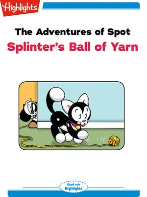 cover image of The Adventures of Spot: Splinter's Ball of Yarn