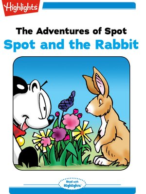 cover image of The Adventures of Spot: Spot and the Rabbit