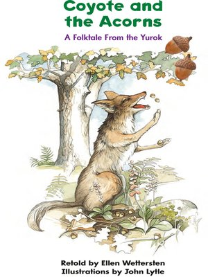 cover image of Coyote and the Acorns: A Folktale From the Yurok