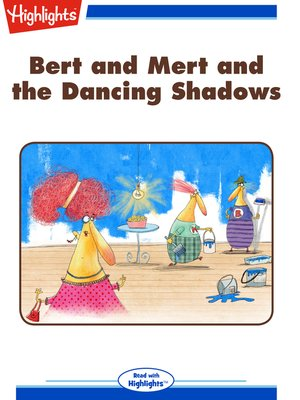 cover image of Bert and Mert and the Dancing Shadows
