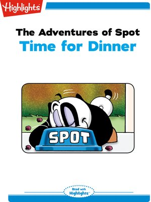 cover image of The Adventures of Spot: Time for Dinner