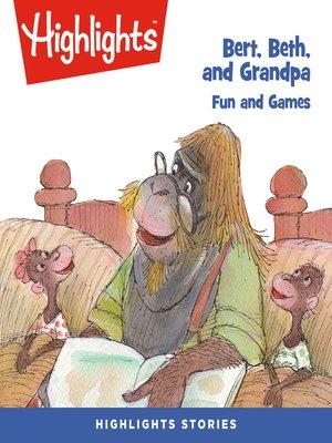 cover image of Bert, Beth, and Grandpa: Fun and Games