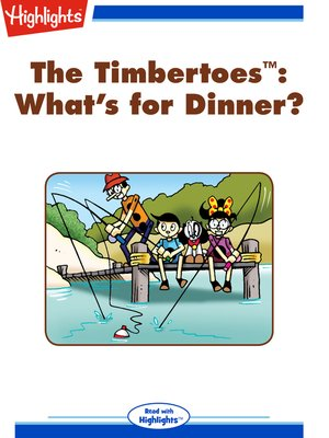 cover image of The Timbertoes: What's for Dinner?