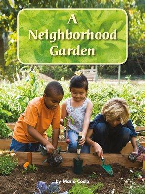 cover image of A Neighborhood Garden