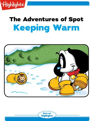 cover image of The Adventures of Spot: Keeping Warm