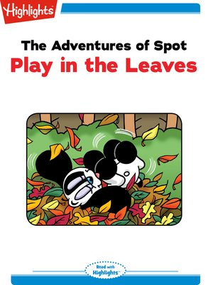 cover image of The Adventures of Spot: Play in the Leaves