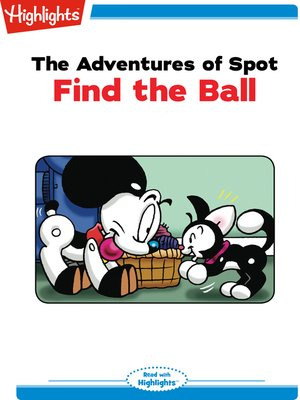 cover image of The Adventures of Spot: Find the Ball