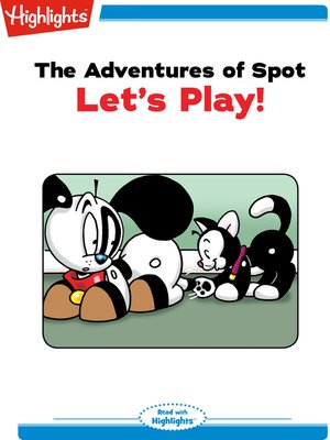 cover image of The Adventures of Spot: Let's Play