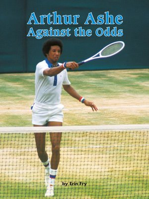 cover image of Arthur Ashe: Against the Odds
