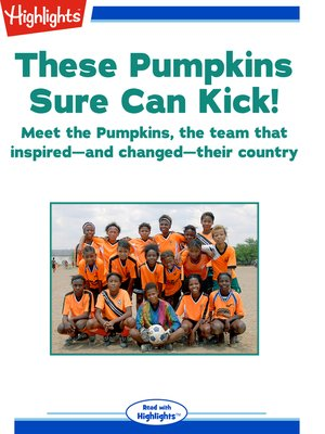cover image of These Pumpkins Sure Can Kick!