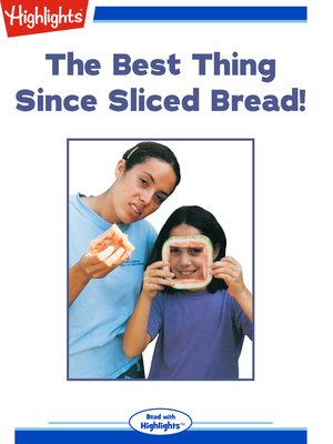 cover image of The Best Thing Since Sliced Bread!