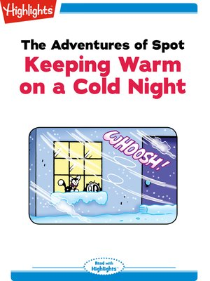 cover image of The Adventures of Spot: Keeping Warm on a Cold Night