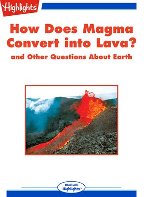 cover image of How Does Magma Convert into Lava? and Other Questions About Earth