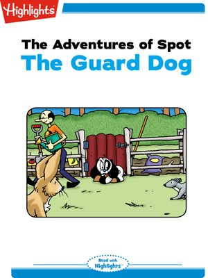 cover image of The Adventures of Spot: The Guard Dog