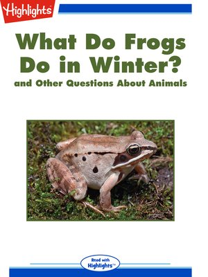 cover image of What Do Frogs Do in Winter? and Other Questions About Animals