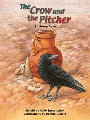 cover image of The Crow and the Pitcher: An Aesop Fable