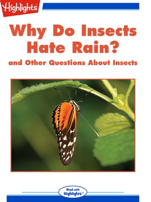 cover image of Why Do Insects Hate Rain? and Other Questions About Insects