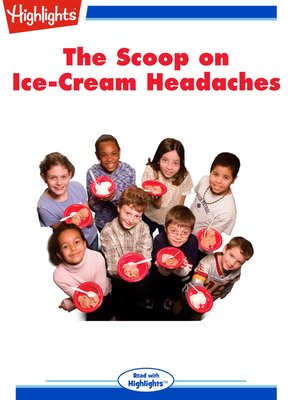 cover image of The Scoop on Ice-Cream Headaches