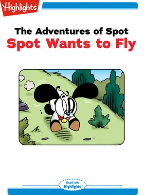 cover image of The Adventures of Spot: Spot Wants to Fly