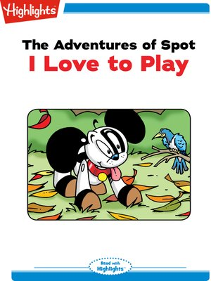cover image of The Adventures of Spot: I Love to Play
