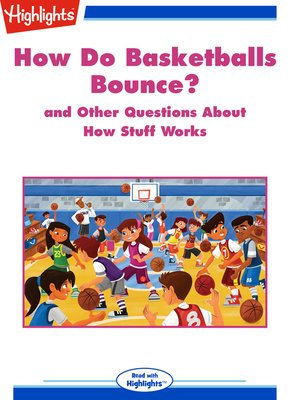 cover image of How Do Basketballs Bounce? and Other Questions About How Stuff Works