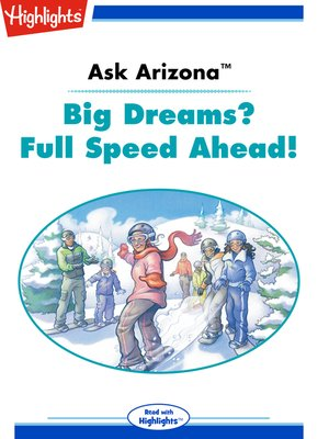 cover image of Ask Arizona: Big Dreams? Full Speed Ahead!