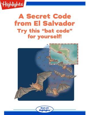 cover image of Secret Code: A Secret Code from El Salvador