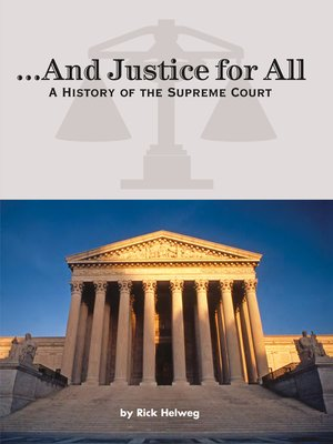 cover image of ...And Justice for All A History of the Supreme Court